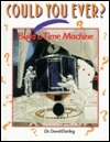Could You Ever?: Build a Time Machine David J. Darling