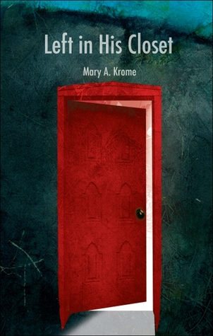 Left in His Closet Mary Krome