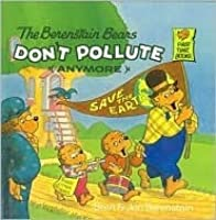 The Berenstain Bears Don't Pollute {Anymore}