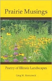 Prairie Musings: Poetry of Illinois Landscapes Greg M. Romaneck