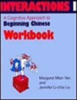 Interactions I: A Cognitive Approach to Beginning Chinese