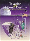 Taxation and National Destiny: A Tax Systems Analysis and Proposal  by  Timothy J. Gillis