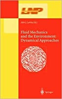 Fluid Mechanics and the Environment: Dynamical Approaches: A Collection of Research Papers Written in Commemoration of the 60th Birthday of Sidney Leibovich