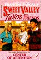 Center of Attention (Sweet Valley Twins and Friends, #18)