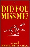 Did You Miss Me?  by  Michael Feeney Callan