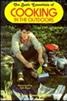 The Basic Essentials Of Cooking In The Outdoors