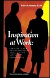 Inspiration at Work: Ingniting a New Entrepreneurial Spirit in the Individual and the Corporation  by  Robert A. Ruotolo