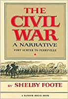 The Civil War a Narrative: Fort Sumter to Perryville