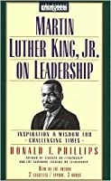 Martin Luther King, Jr. on Leadership: Inspiration and Wisdom for Challenging Times