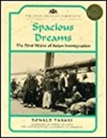 Spacious Dreams: The First Wave of Asian Immigration