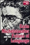 Carlo Michelstaedter and the Failure of Language  by  Daniela Bini