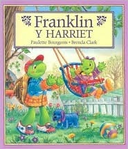 Franklin y Harriet = Franklin and Harriet  by  Paulette Bourgeois