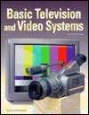 Basic Television and Video Systems  by  Bernard Grob
