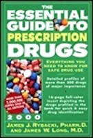 The Essential Guide to Prescription Drugs 2000