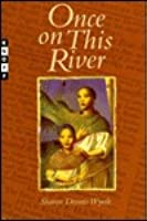 Once on This River