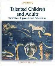 Talented Children And Adults: Their Development And Education  by  Jane Piirto