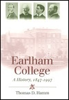 Earlham College: A History, 1847-1997  by  Thomas D. Hamm