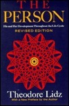 The Person: His and Her Development Throughout the Life Cycle Theodore Lidz
