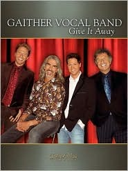 Give It Away Gaither Vocal Band