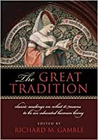 The Great Tradition: Classic Readings on What it Means to Be an Educated Human Being