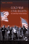 Cold War Civil Rights: Race And The Image Of American Democracy Mary L. Dudziak