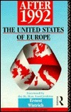 After 1992: The United States of Europe  by  Ernest Wistrich