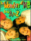 The Wonders of Me from A to Z  by  Bobbie Kalman