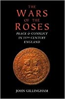 The Wars of the Roses: Peace & Conflict in 15th Century England