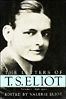 Letters of T.S. Eliot 1: 1898-1922