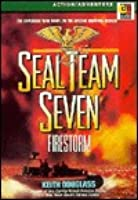 Seal Team Seven: Firestorm (The Explosive New Novel in the Special Warfare Series)