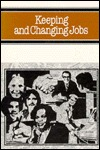 Keeping and Changing Jobs  by  John McHugh