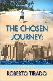 The Chosen Journey: A Memoir  by  Roberto Tirado