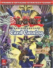 Yu-Gi-Oh! Card Catalog: Primas Official Strategy Guide  by  Prima Publishing