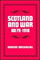 Scotland and War Ad 79-1918