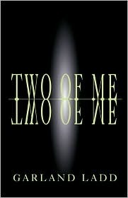 Two of Me  by  Garland Ladd