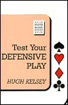 Test Your Defensive Play  by  Hugh Walter Kelsey