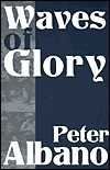 Waves Of Glory  by  Peter Albano
