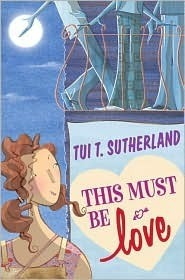 This Must Be Love Tui T. Sutherland