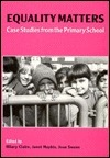 Equality Matters: case studies from the primary school Hilary Claire