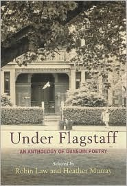 Under Flagstaff: An Anthology of Dunedin Poetry  by  Robin Law