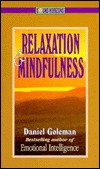 Relaxation and Mindfulness  by  Daniel Goleman