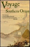 Voyage to the Southern Ocean: The Letters of Lieutenant William Reynolds from the U.S. Exploring Expedition, 1838-1842 Anne H. Cleaver