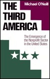 The Third America: The Emergence of the Nonprofit Sector in the United States  by  Michael ONeill