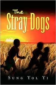 The Stray Dogs  by  Sung Yol Yi