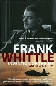 Frank Whittle: Invention of the Jet Andrew Nahum