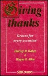 Giving Thanks: Graces for Every Occasion  by  Harvey M. Haber