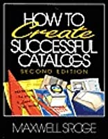 How to Create Successful Catalogs Maxwell Sroge
