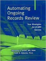 Automating Ongoing Records Review: New Strategies for Jcaho Success (Book with CD-ROM) [With CDROM] Raymond S. Pinder