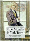 Nine months in York Town: American Revolutionaries labor on Pennsylvanias frontier  by  James  McClure