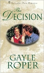 The Decision Gayle Roper